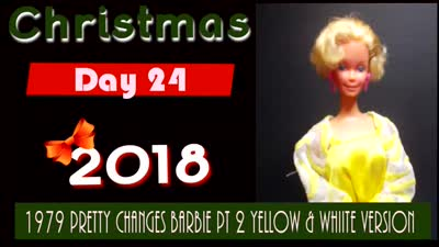 Christmas 2018 Day 24 ~ 1979 Pretty Changes Barbie Pt 2 Yellow & White Version