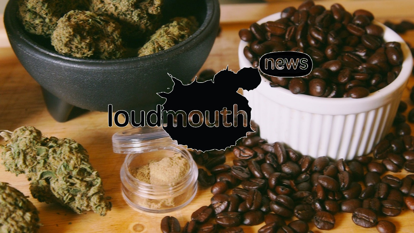 Loudmouth News - CBD Coffee and Product Time